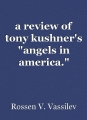 """a review of tony kushner's """"angels in america."""""""