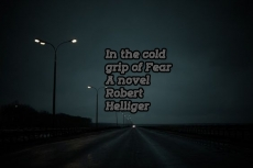 In the cold grip of Fear A novel