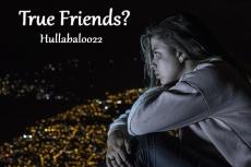 True Friends?