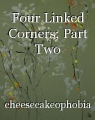 Four Linked Corners; Part Two