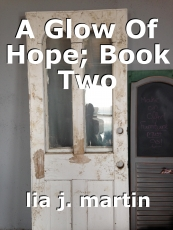 A Glow Of Hope; Book Two