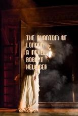 The Phantom of London A novel