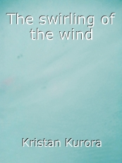 The swirling of the wind
