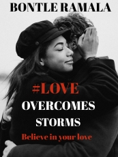 #LOVE OVERCOMES STORMS
