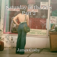 Saturday in the 70's Part 2