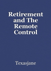 Retirement and The Remote Control