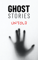 Ghost Stories Untold