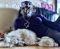 I'm Your Hella Black Fella