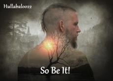 So Be It!