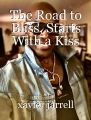 The Road to Bliss, Starts With a Kiss