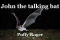 John the talkingbat