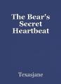 The Bear's Secret Heartbeat