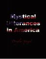 Mystical Utterances in America Vol. 1