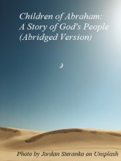 Children of Abraham:  A Story of God's People (Abridged Version)