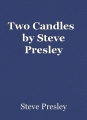 Two Candles   by Steve Presley