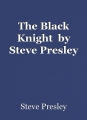 The Black Knight  by Steve Presley
