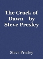 The Crack of Dawn    by Steve Presley