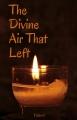The Divine Air That Left