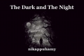 The Dark and The Night