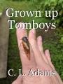 Grown up Tomboys