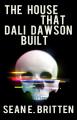 The House That Dali Dawson Built