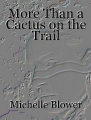 More Than a Cactus on the Trail