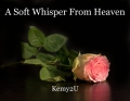 A Soft Whisper From Heaven