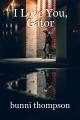 I Love You, Gator