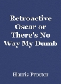 Retroactive Oscar or There's No Way My Dumb Neighbor Hasn't Seen C.H.U.D.