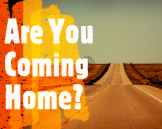 Are You Coming Home?