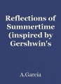 """Reflections of Summertime (inspired by Gershwin's """"Summertime"""")"""