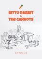 Bitto Rabbit and the Carrots