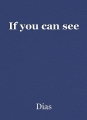 If you can see