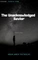 THE UNACKNOWLEDGED SAVIOR