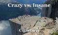 Crazy vs. Insane