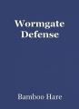 Wormgate Defense