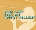Dark Land Book One A novel