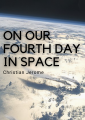 On Our Fourth Day In Space