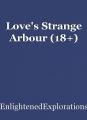 Love's Strange Arbour (18+)