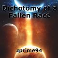 Dichotomy of a Fallen Race