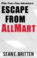 Pick-Your-Own-Adventure: Escape from AllMart
