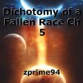 Dichotomy of a Fallen Race Ch 5