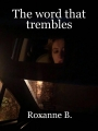 The word that trembles