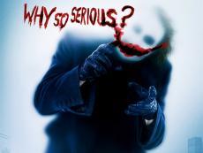 WHY SO SERIOUS?-DARK KNIGHT CHALLENGE