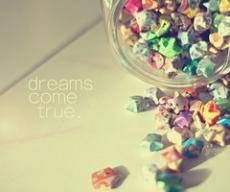 --Dreams Come True