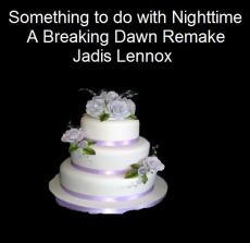 Something that has to do with nighttime (breaking dawn)