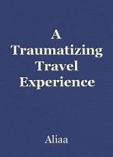 A Traumatizing Travel Experience