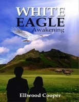 WHITE EAGLE           Awakening