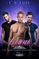 Liam The Bodyguard and the Heir vol.2