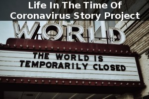 Cover for contest - Life In The Time Of Coronavirus Story Project